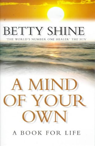 A Mind of Your Own (9780006530190) by BETTY SHINE