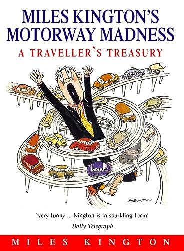 9780006530213: Miles Kington's Motorway Madness: A Traveller's Treasury