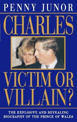 9780006530244: Charles: Victim or villain?