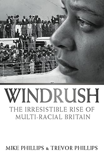 9780006530398: Windrush: The Irresistible Rise of Multi-Racial Britain