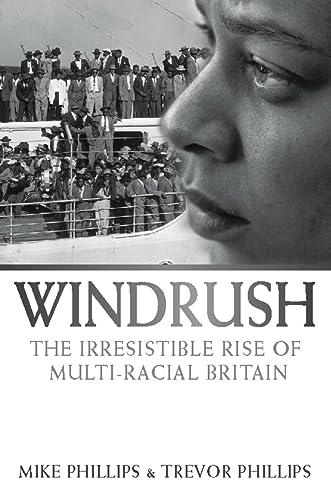 9780006530398: Windrush: The Irresistible Rise of Multi-Racial Britain