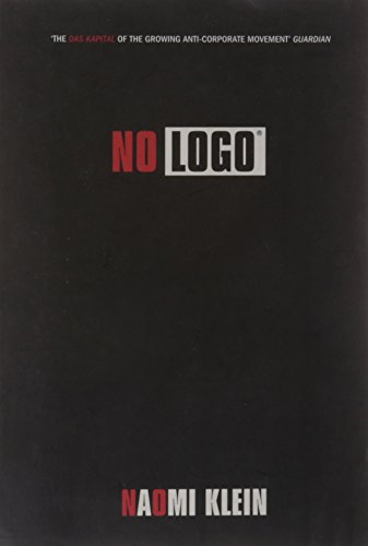 No Logo: Taking Aim at the Brand Bullies, Klein, Naomi