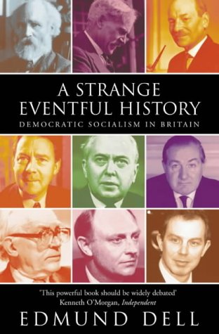 9780006530565: A Strange Eventful History: Democratic Socialism in Britain
