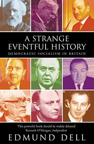 9780006530565: A Strange Eventful History: Democratic Socialism in Britain