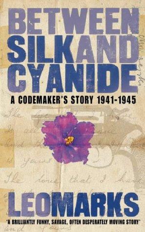 9780006530633: Between Silk and Cyanide: A Codemaker's War 1941-1945