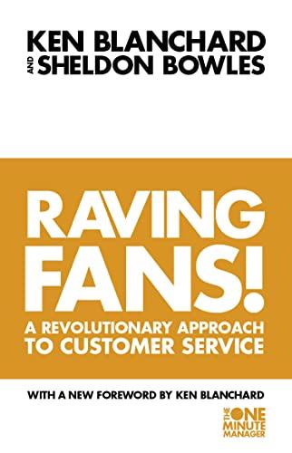 Raving Fans! (Paperback): Sheldon Bowles