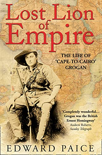9780006530732: Lost Lion of Empire: The Life of 'Cape-to-Cairo' Grogan