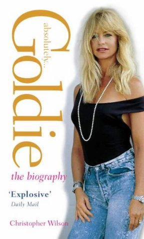 9780006530855: Absolutely... Goldie: The Biography: A Biography