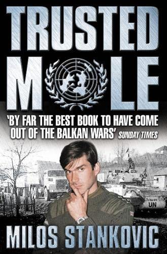 9780006530909: Trusted Mole: A Soldier's Journey into Bosnia's Heart of Darkness