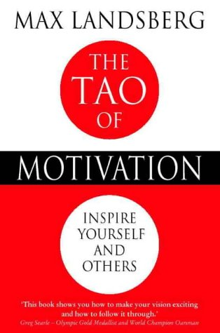 9780006530954: The Tao of Motivation: Inspire Yourself and Others