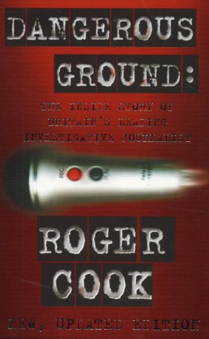 9780006531081: Dangerous Ground: The Inside Story of Britain's Leading Investigative Journalist