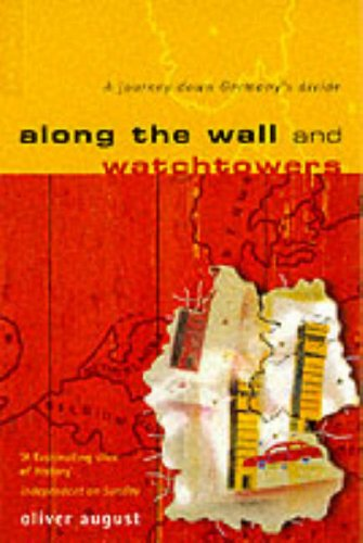 9780006531111: Along the Wall and Watchtowers: A Journey Down Germany's Divide