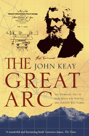 9780006531234: The Great Arc: The Dramatic Tale of How India was Mapped and Everest was Named