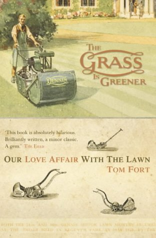 9780006531258: The Grass is Greener: An Anglo-Saxon Passion: Our Love Affair with the Lawn