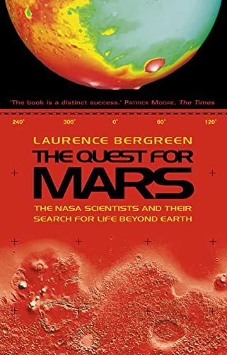 The Quest for Mars: NASA Scientists and Their Search for Life Beyond Earth (0006531342) by LAURENCE BERGREEN