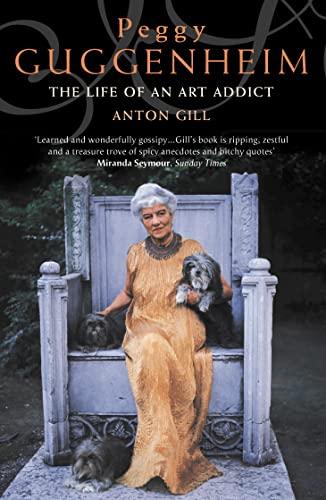 9780006531357: Peggy Guggenheim: The Life of an Art Addict