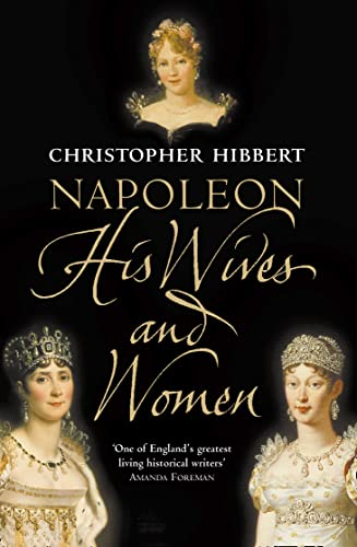 9780006531463: Napoleon: His Wives and Women