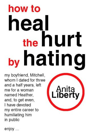 9780006531487: How to Heal the Hurt by Hating