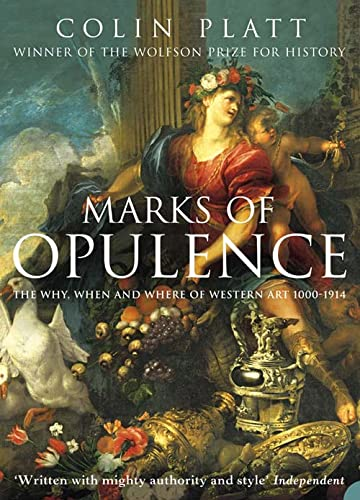 9780006531562: Marks of Opulence: The Why, When and Where of Western Art 1000-1914