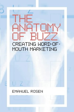 9780006531609: The Anatomy of Buzz: Creating Word-of-Mouth Marketing