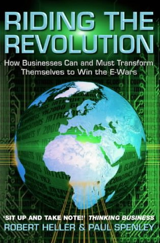 9780006531661: RIDING THE REVOLUTION: HOW BUSINESSES CAN AND MUST TRANSFORM THEMSELVES TO WIN THE E-WARS