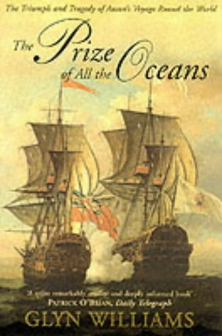 Prize of All the Oceans : The Dramatic True Story of Commodore Anson's Voyage Round the World