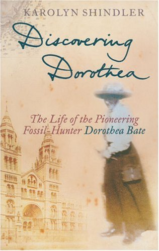 9780006531869: Discovering Dorothea: The Life of the Pioneering Fossil-Hunter Dorothea Bate