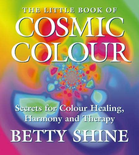 9780006532002: The Little Book of Cosmic Colour: Secrets for Colour Healing, Harmony and Therapy (Little Book Of... (HarperCollins))
