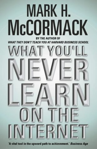 What You'll Never Learn on the Internet (0006532063) by Mark H McCormack