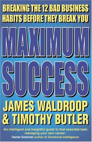 Maximum Success: Breaking the 12 Bad Business: Butler, Timothy and