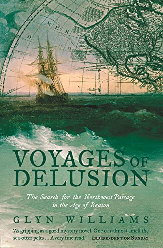 9780006532132: Voyages of Delusion: The Search for the North West Passage in the Age of Reason