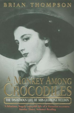 9780006532200: 'A Monkey Among Crocodiles: The Disastrous Life of Mrs.Georgina Weldon, an Eccentric Victorian'