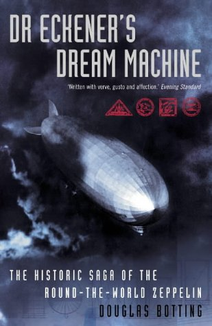 9780006532255: Dr.Eckener's Dream Machine: The Historic Saga Of The Round-The-World Zeppelin