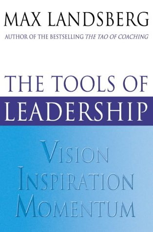 9780006532330: The Tools of Leadership: Vision, Inspiration, Momentum