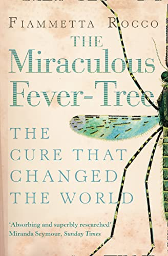 9780006532354: The Miraculous Fever-tree: Malaria, Medicine and the Cure That Changed the World