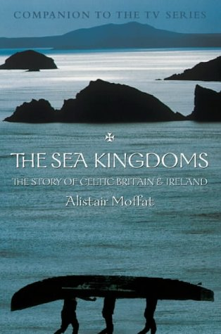 9780006532439: The Sea Kingdoms: The History of Celtic Britain and Ireland