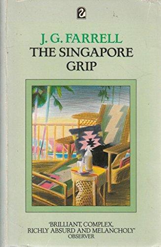 The Singapore Grip: Farrell, J.G.