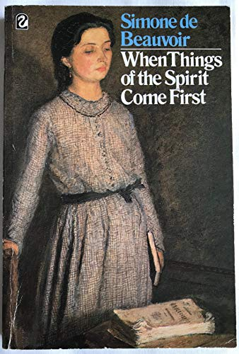 When Things of the Spirit Come First: Beauvoir, Simone de