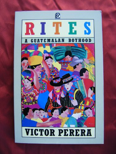 9780006541851: Rites: A Childhood in Guatemala (Flamingo)