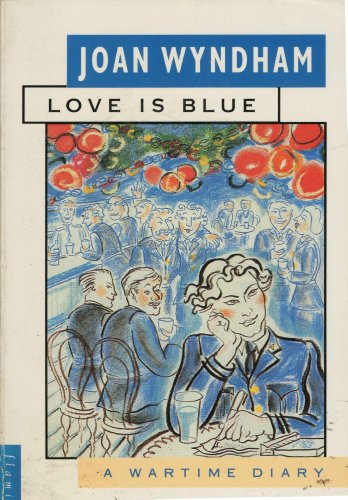 Love is Blue: A Wartime Diary (Flamingo): Wyndham, Joan