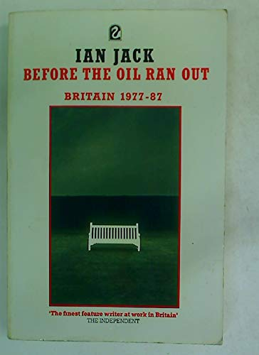 9780006543138: Before the Oil Ran Out: Britain, 1978-86 (Flamingo)