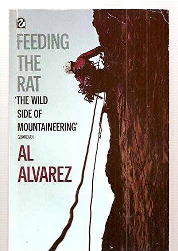 Feeding the Rat: Profile of a Climber: Alvarez, Al