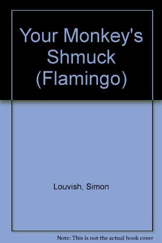 9780006543466: Your Monkey's Schmuck (Flamingo)