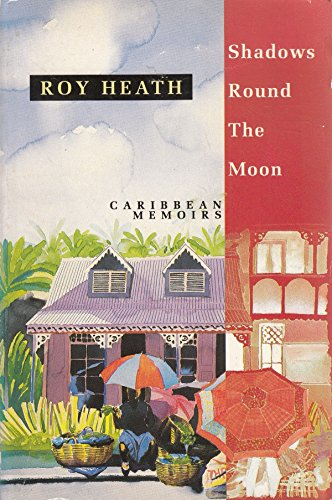 9780006544067: Shadows Round the Moon: Caribbean Memoirs (Flamingo)
