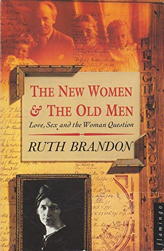 9780006544463: The New Women and the Old Men: Love, Sex and the Woman Question (Flamingo)