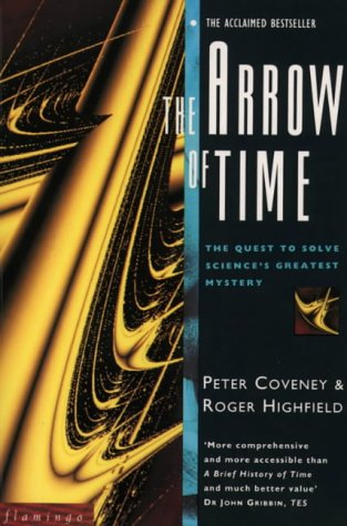 The Arrow of Time: The Quest to Solve Time's Greatest Mystery (Flamingo) (9780006544623) by Coveney, Peter; Highfield, Roger