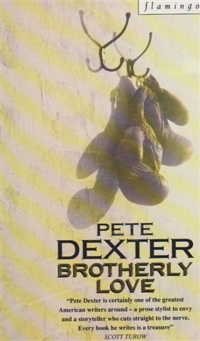 Brotherly Love: Pete Dexter