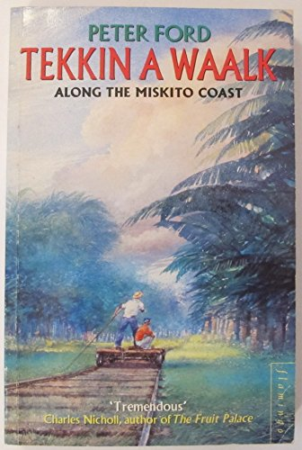 9780006545125: Tekkin a Waalk: Along the Miskito Coast