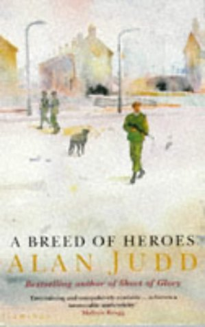A Breed of Heroes: Judd, Alan