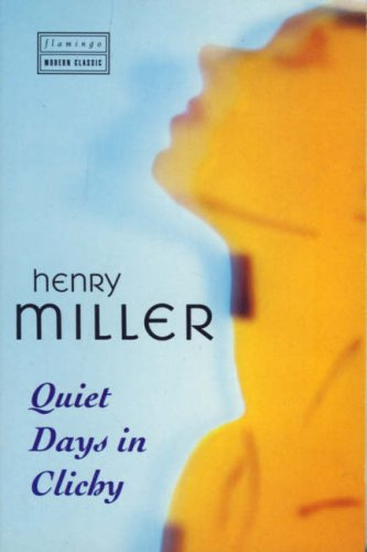 Quiet Days in Clichy (Flamingo Modern Classic): Miller, Henry